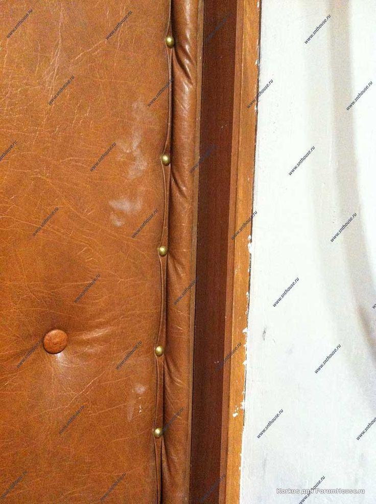 Как утеплить деревянную дверь своими руками в частном доме — пошаговая инструкция от ивд